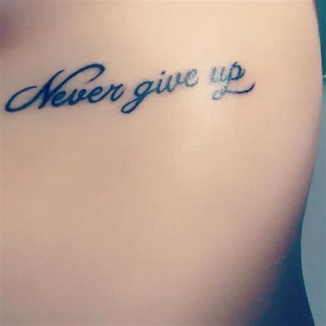 never give up tattoo 17 best images about inspiring tattoos on