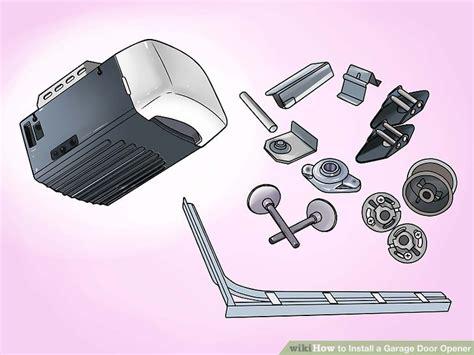 how do you install a garage door opener how to install a garage door opener with pictures wikihow