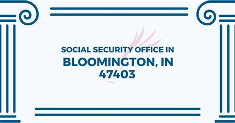 social security office in bloomington indiana 47403 get