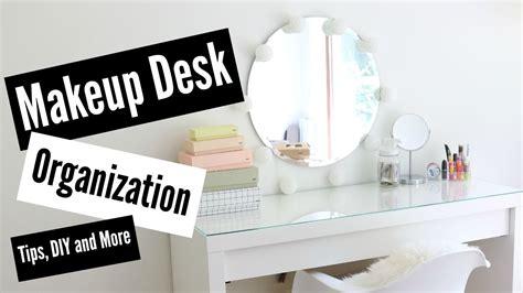 diy makeup desk makeup desk organization tips and diy