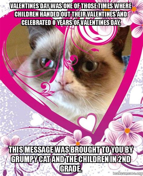 Grumpy Cat Meme Valentines Day - valentines day was one of those times where children