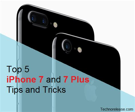 best top 5 iphone 7 and 7 plus and tricks