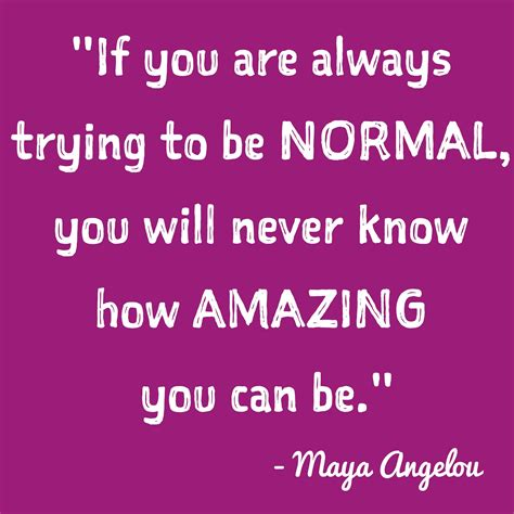 Inspiration And How To Find It No 4 Its Right Your Nose by Top 13 Inspirational Quotes Of 2014 11 Normal Is Not