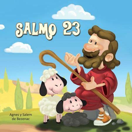 libro de los salmos caminando con jesus salmo 23 el salmo original junto a una versi 243 n moderna