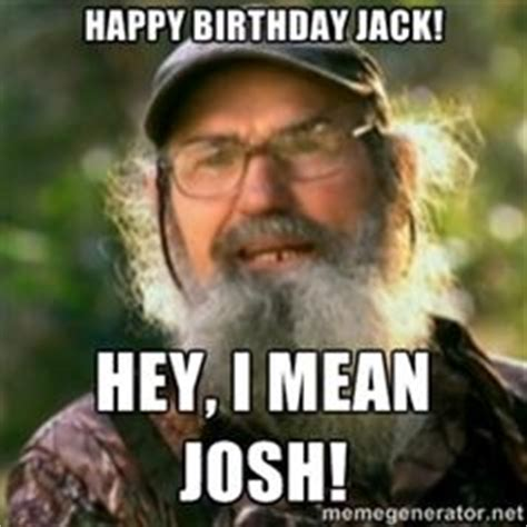 Duck Dynasty Birthday Meme - josh s big 3 0 duck dynasty theme on pinterest duck