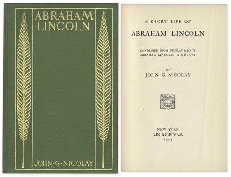 life of abraham lincoln in short lot detail a short life of abraham lincoln by john g