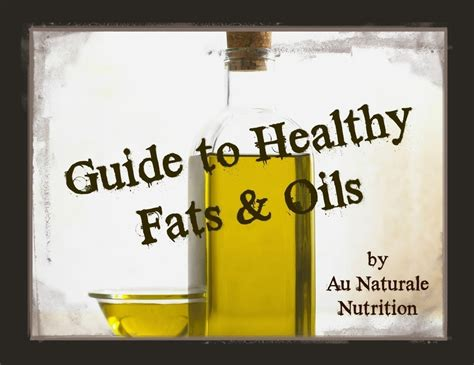 healthy fats guide a guide to choosing healthy fats oils