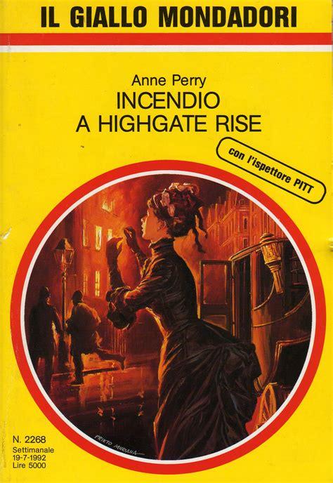 incendios en highgate rise incendio a highgate rise anne perry 6 recensioni arnoldo mondadori editore paperback