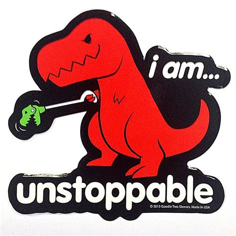 Unstoppable Meme - i am unstoppable t rex memes