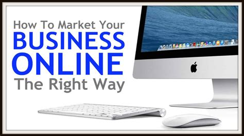 Doing Businesses The Right Way by How To Market Your Business The Right Way