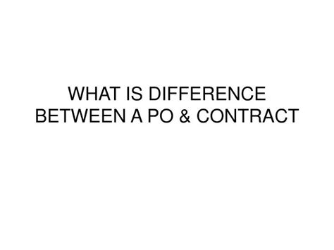 Difference Between Contract And Outline Agreement by Ppt What Is Difference Between A Po Contract Powerpoint Presentation Id 229758