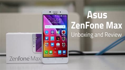 Zenfone Max asus zenfone max unboxing and review