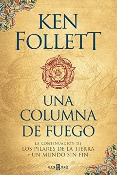 libro a column of fire libro una columna de fuego de ken follett 2017 a column of fire abandomoviez net