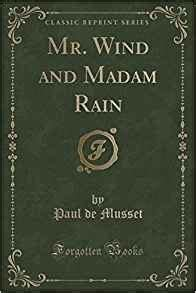 wind and weather classic reprint books mr wind and madam classic reprint paul de musset
