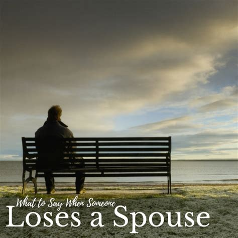 what to say when someone loses a what to say when someone loses a spouse tapgenes