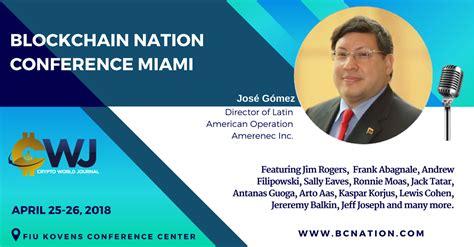 Mba Issues Conference Miami by Blockchain Nation Miami Presents Jose Gomez Cwj