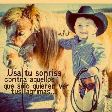 solo imagenes vaqueras 17 best images about quotes en espańol on pinterest te