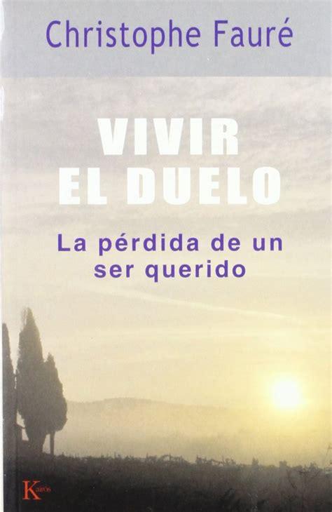 libros sobre el duelo 12 libros sobre la p 233 rdida de un ser querido 2018