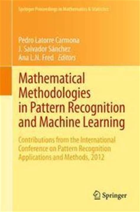pattern recognition and machine learning paperback mathematical methodologies in pattern recognition and