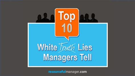 10 Lies He Will Tell by Top 10 White Lies Managers Tell