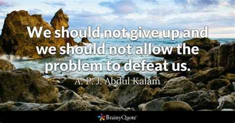 We A Problem But Im On Your Side problem quotes brainyquote