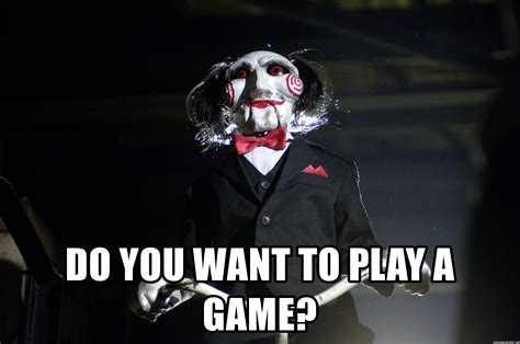 Want To Play A Game Meme - do you want to play a game jigsaw meme generator