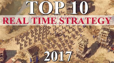 best real time strategy top 10 best real time strategy of 2017