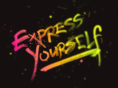 7 Ways To Express Your To Your by Express Yourself