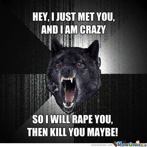 Insanity Wolf Memes - insanity wolf call me maybe by theamazingmc meme center