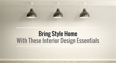 home design essentials bring style home with these interior design essentials michael gainey signature designs