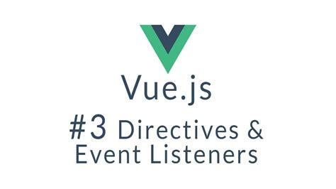 javascript tutorial event listener vue tutorial 3 vue js directives and event listeners
