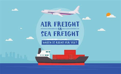 air freight vs sea freight when to choose what free shipping maritime logistics