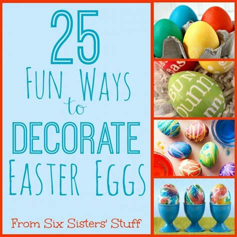 how to decorate easter eggs 25 fun ways to decorate easter eggs kids stuff pinterest