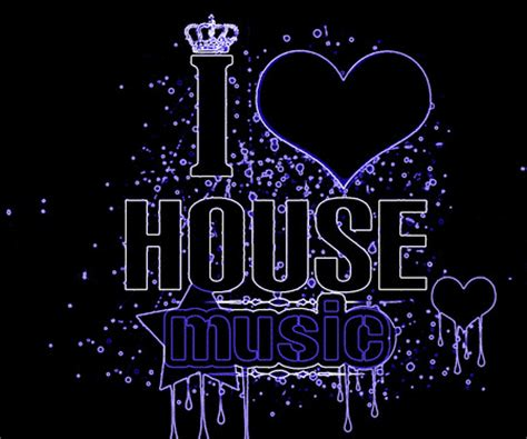 house song i love house music quotes quotesgram