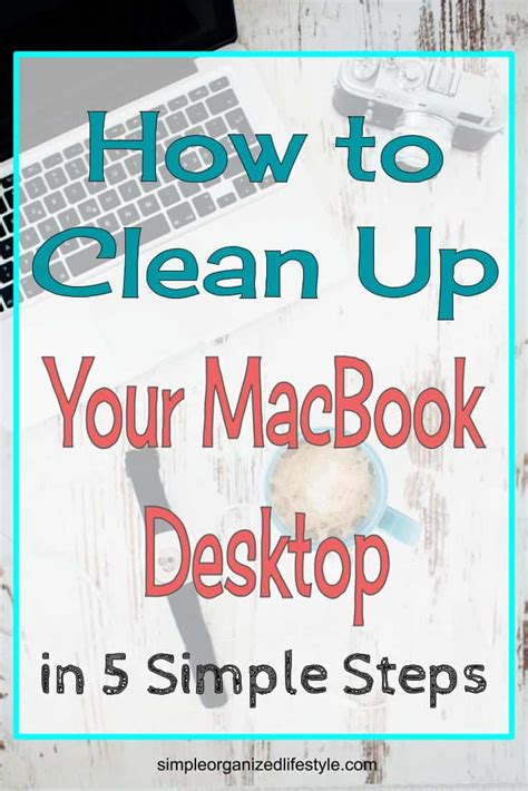 8 Steps To A Clean Up by How To Clean Up Organize Your Macbook Desktop In 5