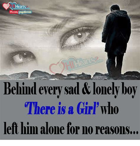 Lonely Girl Meme - heart behind every sad lonely boy there is a girl who left him alone for no reasons meme on sizzle