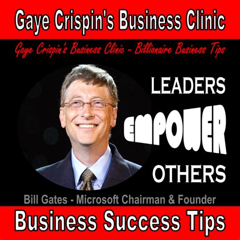bill gates business biography empowering leadership quotes quotesgram