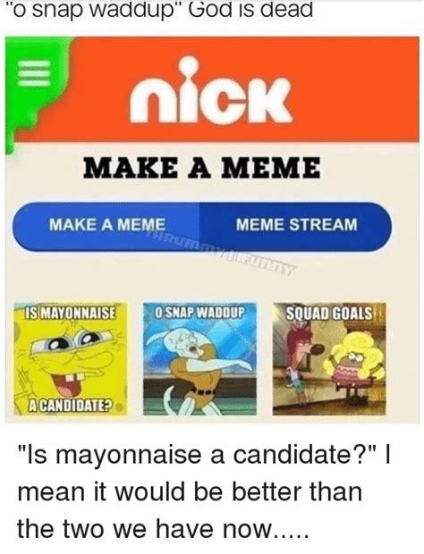 Make A Meme - 25 best memes about nick make a nick make a memes