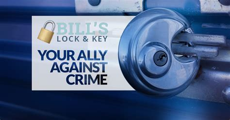 about home security systems bill s lock and key