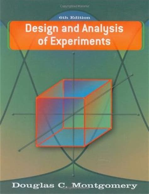 design of experiments montgomery free download design and analysis of experiments by douglas c montgomery