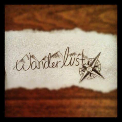 wanderlust tattoo ideas 25 best ideas about wanderlust tattoos on