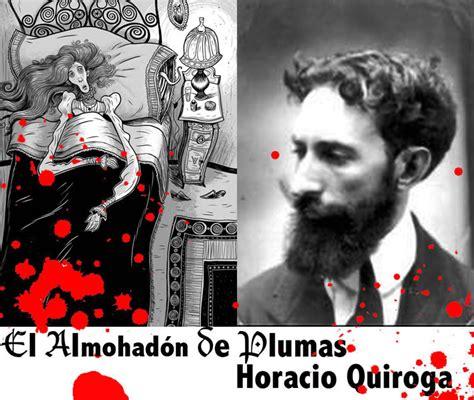 horacio quiroga biography in spanish spanish 3 honors mr vargas el almohad 243 n de plumas