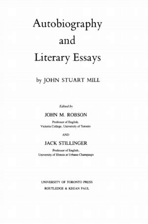 what is biography and autobiography in literature the collected works of john stuart mill volume i