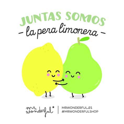 imagenes de amor y amistad juntas juntas somos la pera limonera mr wonderful mr wonderful