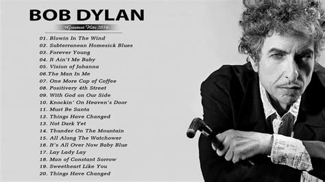 bob dylan biography song list bob dylan collection new 2017 bob dylan greatest hits