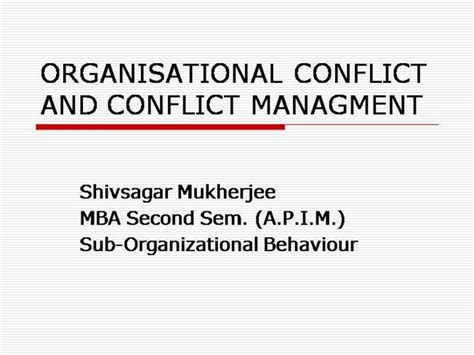 Organisational Behaviour Ppt For Mba 1st Sem by 14846912 Organisational Conflict And Its Effects Ssm 1