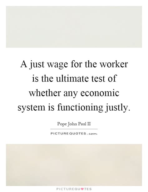 wage test a just wage for the worker is the ultimate test of whether