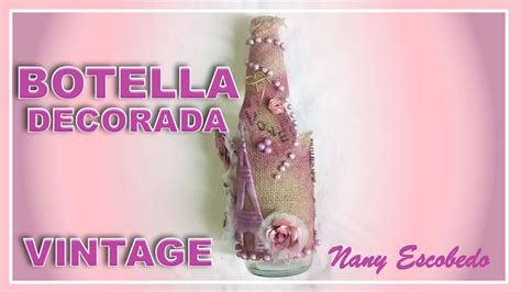 como decorar botellas de vidrio estilo vintage botella de vidrio decorada estilo vintage youtube