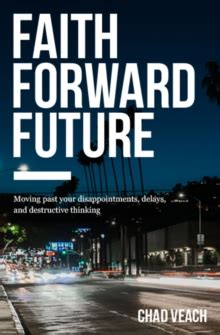 faith forward future moving past your disappointments