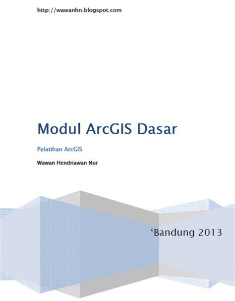 modul tutorial arcgis download modul pelatihan arcgis dasar 1 share to the world